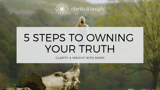 5 Steps to Owning Your Truth