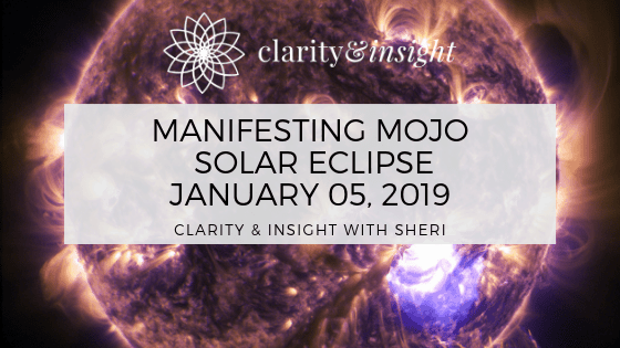 Manifesting Mojo! January 5th Solar Eclipse